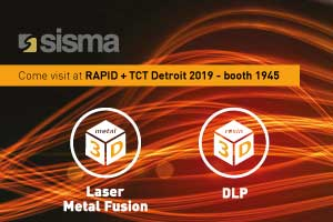 SISMA at RAPID + TCT 2019