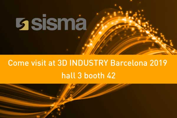 SISMA at 3D INDUSTRY Barcelona 2019
